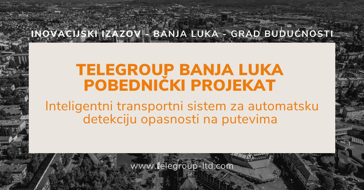 TeleGroup Banja Luka trijumfovao na inovacionom konkursu Banja Luka – Grad budućnosti